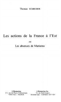 Hors-collection: Actions de la france a l'est ou absences, SCHREIBER THOMAS