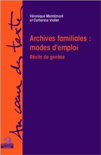 Hors-collection: Archives familiales: modes d'emploi, Veronique Montemont