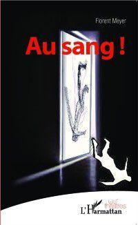 Hors-collection: Au sang !, Florent Meyer