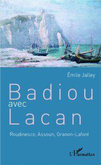 Hors-collection: Badiou avec Lacan, Emile Jalley