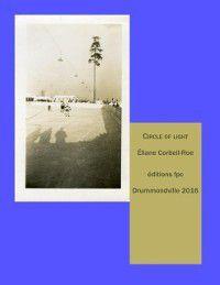 Hors-collection: Circle of Light, Eliane Corbeil Roe
