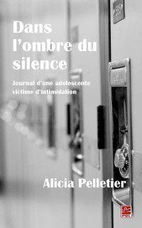 Hors-collection: Dans l'ombre du silence, Alicia Pelletier