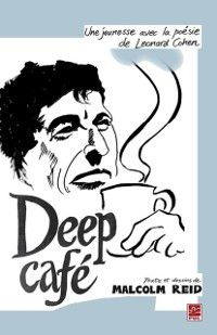 Hors-collection: Deep Cafe, Malcolm Reid