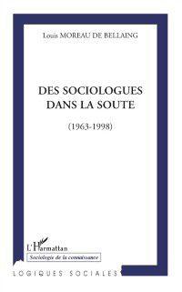 Hors-collection: Des sociologues dans la soute - (1963-1998), Louis De Bellaing Moreau