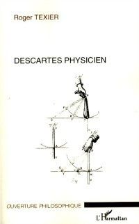 Hors-collection: Descartes physicien, Roger Texier
