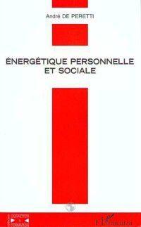 Hors-collection: Energetique personnelle et sociale, PERETTI (DE) ANDRE
