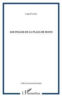 Hors-collection: Folles de la plaza de mayo, D'OSORIO LOUP