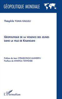 Hors-collection: Geopolitique de la violence des jeunes d, Theophile Yuma Kalulu