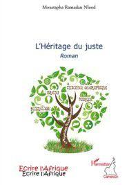 Hors-collection: Heritage du juste L', Moustapha Ramadan Nlend