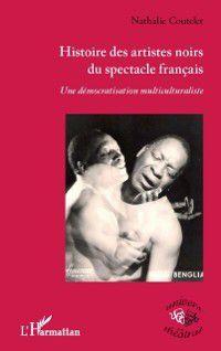 Hors-collection: Histoire des artistes noirs duspectacle, Nathalie Coutelet