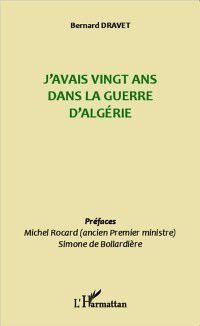 Hors-collection: J'avais vingt ans dans la guerre d'Algerie, Bernard Dravet