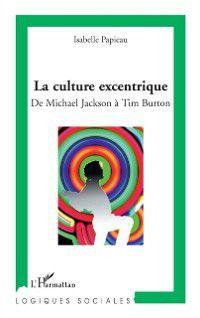 Hors-collection: La culture excentrique - de michael jackson a tim burton, Isabelle Papineau