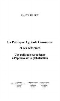 Hors-collection: La Politique Agricole Commune et ses reformes, FOUILLEUX EVE