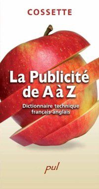 Hors-collection: La Publicite de A a Z, Claude Cossette, Jacques Cossette