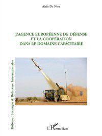 Hors-collection: L'agence europeenne de defense et la cooperation dans le dom, Alain De Neve