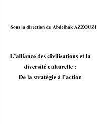 Hors-collection: L'alliance des civilisations et la diversite culturelle: de, Abdelhak Azzouzi