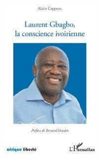 Hors-collection: Laurent Gbagbo, la conscienceivoirienne, Alain Cappeau