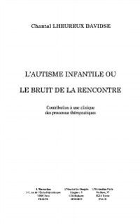 Hors-collection: L'Autisme infantile ou le bruit de la rencontre, Collectif