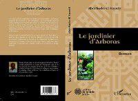 Hors-collection: Le jardinier d'Arboras, Abdelkader El Yacoubi