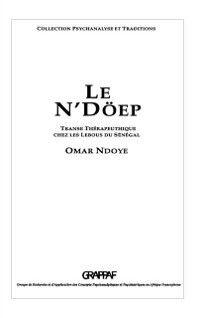 Hors-collection: Le n'dOep - transe therapeutique chez les lebous du senegal, Omar Ndoye