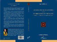 Hors-collection: LE SENS DU SURNATUREL - suivie Symbolisme et realite - Gene, Jean Borella