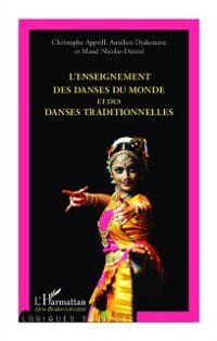 Hors-collection: L'enseignement des danses du monde et des danses traditionnelles, Apprill Christophe