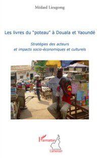 Hors-collection: Les livres du &quote;poteau&quote; A douala et yaounde - strategies des, Medard Lieugomg