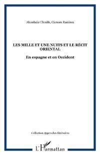 Hors-collection: Les Mille et une nuits et le recit oriental, Aboubakr Chraibi