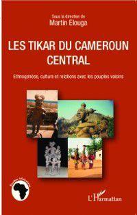 Hors-collection: Les Tikar du Cameroun central, Martin Elouga