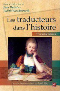 Hors-collection: Les traducteurs dans l'histoire  3e edition, Jean Delisle, Judith Woodsworth