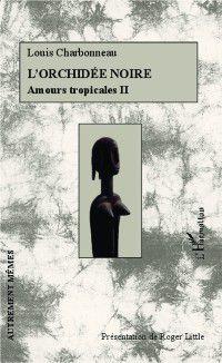 Hors-collection: L'orchidee noire, Louis Charbonneau