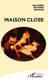 Hors-collection: Maison close, Agnes Chamak