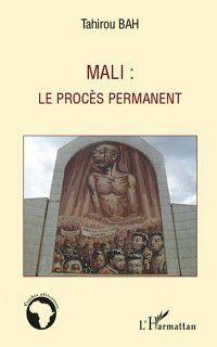 Hors-collection: Mali : le proces permanent, Louis Roubaud