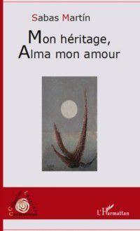 Hors-collection: Mon heritage alma mon amour, Martin Sabas