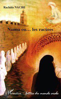 Hors-collection: Nanna ou les racines, Rachida Naciri