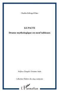 Hors-collection: Pacte Le-Drame mythologique neuf table, Charles Belinga B'Eno