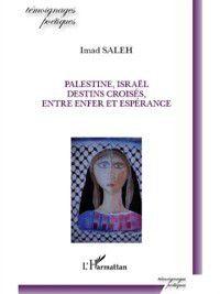 Hors-collection: Palestine, israEl, destins croises, entre enfer et esperance, Imad Saleh