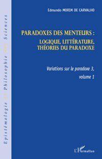 Hors-collection: Paradoxes des menteurs : - logique, litterature, theories du, Edmundo Morin De Carvalho