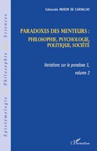 Hors-collection: Paradoxes des menteurs : - philosophie, psychologie, politiq, Edmundo Morim de Carvalho