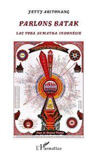 Hors-collection: Parlons batak - lac toba sumatra, indonesie, Yetty Aritonang