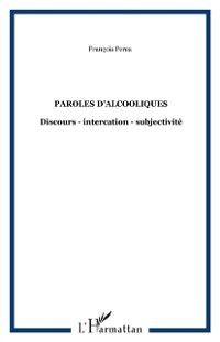 Hors-collection: Paroles d'alcooliques, PEREA FRANCOIS