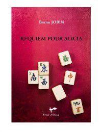Hors-collection: Requiem pour Alicia, Bruno Jobin