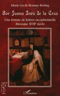 Hors-collection: Sor Juana Ines de la Cruz, Marie-Cecile Benassy-Berling