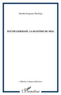 Hors-collection: Sylvie Germain, la hantise du mal, Mariska Koopman-Thurlings