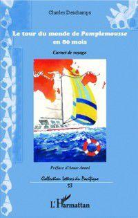 Hors-collection: Tour du monde de Pamplemousse en 80 mois, Charles Deschamps