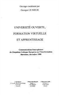 Hors-collection: UNIVERSITE OUVERTE, FORMATION VIRTUELLE ET APPRENTISSAGE, GEORGES LE MEUR
