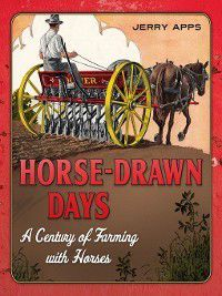 Horse-Drawn Days, Jerry Apps