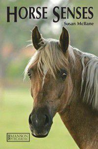 Horse Senses, Susan McBane