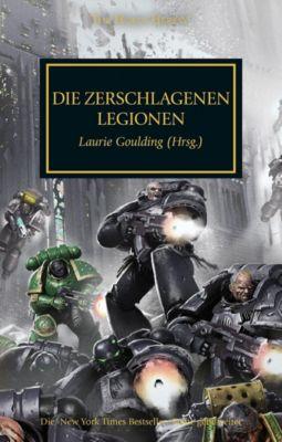 Horus Heresy - Die zerschlagenen Legionen - Laurie Goulding |
