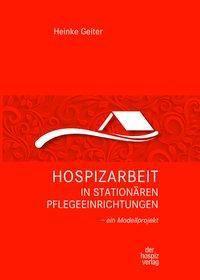 Hospizarbeit in stationären Pflegeeinrichtungen - Heinke Geiter pdf epub